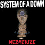 System of a Down – Mesmerize