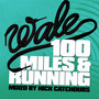 WALE – 100 Miles And Running | Mixed by Nick Catchdubs