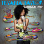 Teyana Taylor &ndash; Google Me