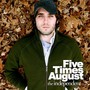 Five Times August – The Independent (LP)
