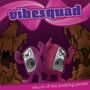 VibeSquad – Return Of The Pudding People