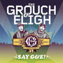 The Grouch & Eligh – Say G&E!