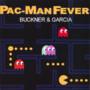 Buckner & Garcia – Pacman Fever
