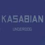 Kasabian – Underdog (Promo)
