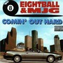 8 ball & MJG – Comin' Out hard
