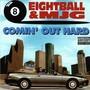 8 ball & MJG – Comin' Out hard