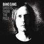 Bang Gang – Ghost from the past