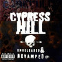 Cypress Hill – Unreleased & Revamped