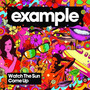 Example – Watch The Sun Come Up