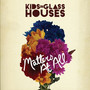 Kids In Glass Houses – Matters At All