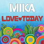 Mika – Love Today