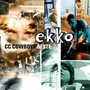 CC Cowboys – Ekko (Best Of)
