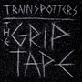 Trainspotters – The Grip Tape