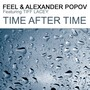 DJ Feel & Alexander Popov feat. Tiff Lacey – Time After Time (Part 1)