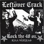 Leftover Crack Rock The 40 Oz.