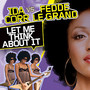 Ida Corr vs. Fedde Le Grand – Let Me Think About It