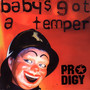 The Prodigy – Baby's Got a Temper