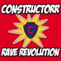 CONSTRUCTORR – RAVE Revolution