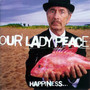Our Lady Peace – Happiness Is Not A Fish That You Can Catch