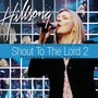 Hillsong &ndash; Shout To The Lord 2