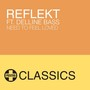Reflekt Need to Feel Loved (feat. Delline Bass)