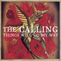 The Calling – Things Will Go My Way