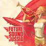 Supersonic Future – Future Sound Of Russia