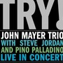 John Mayer Trio – Try! John Mayer Trio Live in Concert