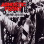 Agnostic Front – Something Gotta Give