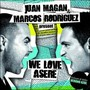 Juan Magan & Marcos Rodriguez – We love asere