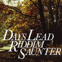 riddim saunter – DAYS LEAD