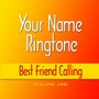Best Friend Calling Ringtones