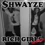 Shwayze – Rich Girls The Mixtape