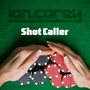 Ian Carey – Shot Caller