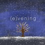 Mae &ndash; (E)vening