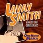 Lavay Smith & Her Red Hot Skillet Lickers – One Hour Mama