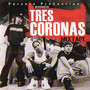 Tres coronas – MIX TAPE