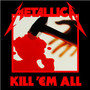 Metallica – Kill em All