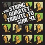 The String Quartet – The String Quartet Tribute To Sum 41