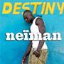 Neiman – DESTINY