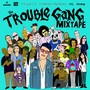 Trouble Andrew – The Trouble Gang Mixtape