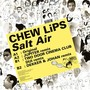 Chew Lips – Salt Air