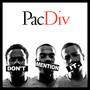 Pac Div – Don't Mention It
