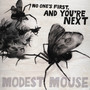 Modest Mouse – No One's first and you're next