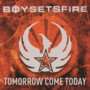 BoySetsFire – Tomorrow Come Today-Advance