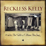 Reckless Kelly – Under The Table & Above The Sun