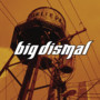 Big Dismal &ndash; Believe