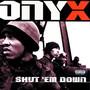 Onyx – Shut Em Down