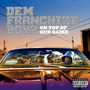 Dem Franchize Boyz – On Top Of Our Game (Explicit Advance)