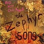 Red hot chili peppers The Zephyr Song